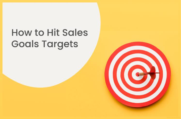 How to Hit Sales Goals Targets Reevaluate Sales Management Goals